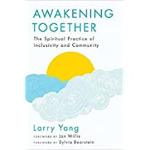 Awakening Together: The Spiritual Practice of Inclusivity and Community
