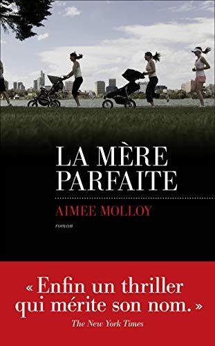 La mère parfaite par Aimee MOLLOY