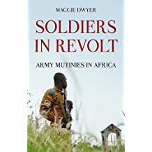 Soldiers in Revolt: Army Mutinies in Africa