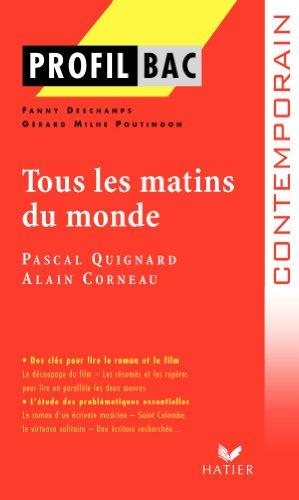 Profil - Quignard (Pascal) : Tous les matins du monde: Analyse littéraire de l'oeuvre