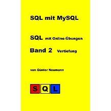 SQL mit MySQL - Band 2 Vertiefung: SQL für Fortgeschrittene mit Online-Übungen