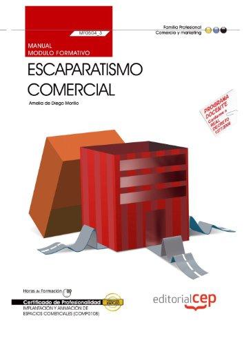 Manual Escaparatismo comercial (MF0504_3). Certificados de Profesionalidad. Implantación y Animación de Espacios Comerciales (COMP0108)