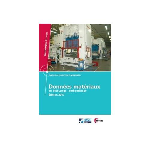 Données Matériaux en Découpage-Emboutissage : Procédés de production et assemblages (1Cédérom)