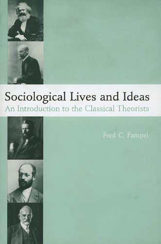 Sociological Lives and Ideas: An Introduction to the Classical Theorists by Fred C. Pampel (1999-10-30)