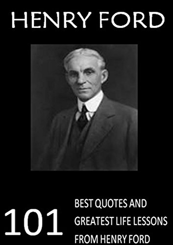 henry-ford-101-best-quotes-and-greatest-life-lessons-from-henry-ford-ford-motors-english-edition