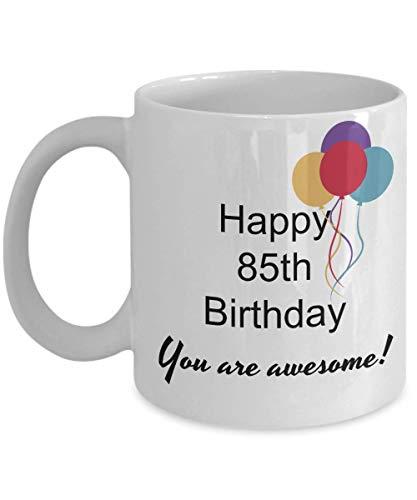 Dozili Lustige Kaffeetasse – 85. Geburtstag Geschenke für Frauen – Happy 85 Year Old Birthday You Are Awesome Tasse, Neuheit Geschenk-Ideen, 312 ml, Weiß