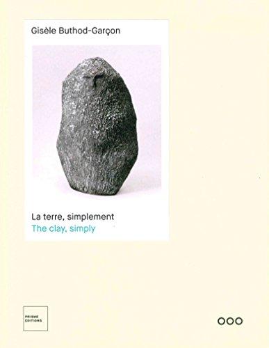 Gisèle Buthod-Garçon : La terre, simplement par Collectif