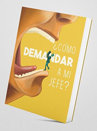 ¿Como demandar a mi jefe?: Manual de relaciones laborales (individual) (9789584825858) por Andrea Paola Garcia Casallas