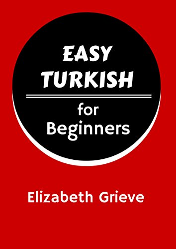 Easy Turkish for Beginners Level 1 (English Edition)