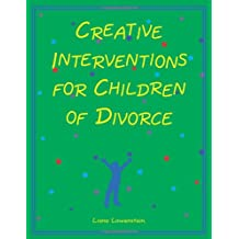 Creative Interventions for Children of Divorce: 1