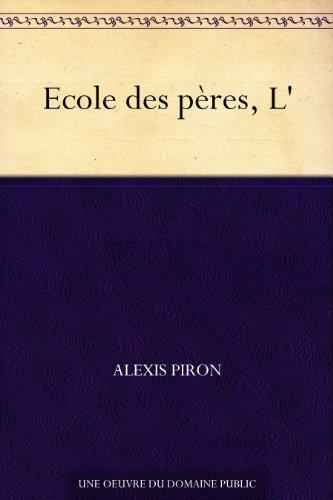 Ecole des pères, L' par Alexis Piron
