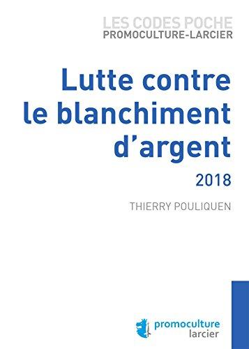 Code poche Promoculture-Larcier - Lutte contre le blanchiment d'argent 2018