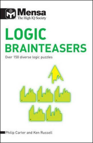Mensa B: Logic Brainteasers: Over 150 Diverse Logic Puzzles por Ken Russell