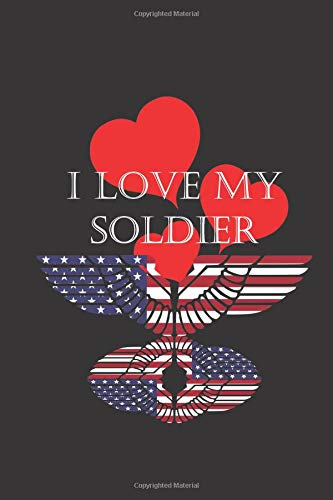 I Love My Soldier: Military Soldier Appreciation Gift- Small lined Journal Notebook (Small Soldiers Dvd)