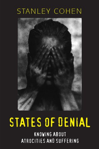 States of Denial: Knowing About Atrocities and Suffering por Stanley Cohen