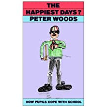 The Happiest Days?: How Pupils Cope With Schools by Peter Woods (1990-08-13)
