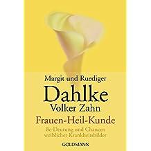 Frauen-Heil-Kunde (Frauenheilkunde).