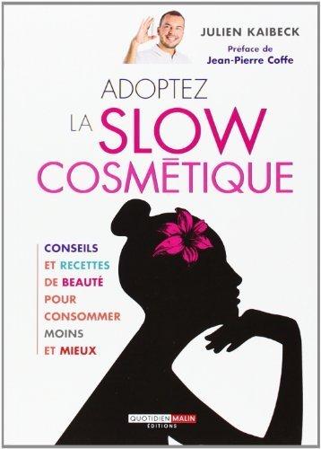 Adoptez la slow cosmétique de Danièle Festy (2012) Broché