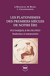 Les platonismes des premiers siècles de notre ère : Plutarque, E de Delphes