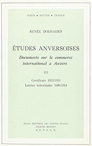 Etudes anversoises. Documents sur le commerce international à Anvers, 1488-1514 - tome 3 -