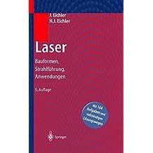 Laser. Bauformen, Strahlführung, Anwendungen