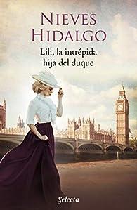 Lili, la intrépida hija del duque par Nieves Hidalgo