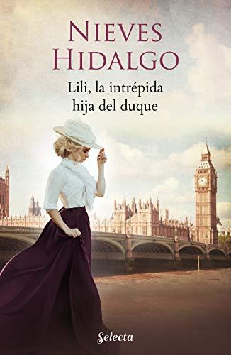 Lili, la intrépida hija del duque - Un romance en Londres 03, Nieves Hidalgo (rom) 41dmLqPhbeL