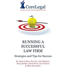Running A Successful Law Firm: Strategies & Tips For Success