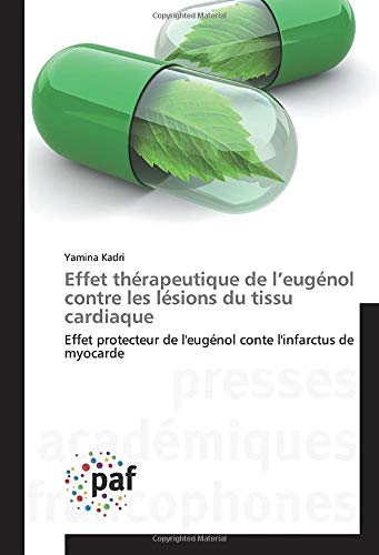 Effet thérapeutique de l'eugénol contre les lésions du tissu cardiaque: Effet protecteur de l'eugénol conte l'infarctus de myocarde