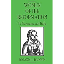Women of the Reformation: In Germany and Italy