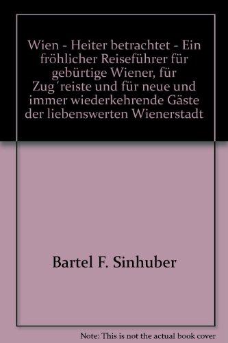 Wien heiter betrachtet (Tomus - Die fröhlichen Reiseführer)