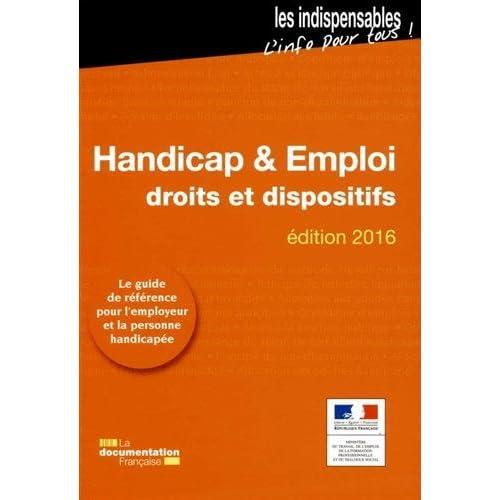 Handicap et emploi - Droits et dispositifs - Edition 2016