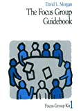 The Focus Group Guidebook (Focus Group Kit 1) (English Edition)