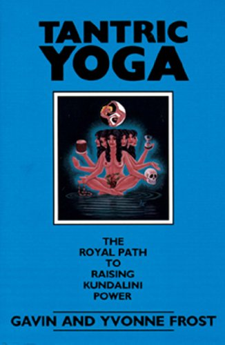Tantric Yoga: The Royal Path to Raising Kundalini Power ...