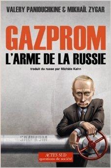 Gazprom : L'arme de la Russie de Valery Paniouchkine,Mikhal Zygar,Michle Kahn (Traduction) ( 1 octobre 2008 )