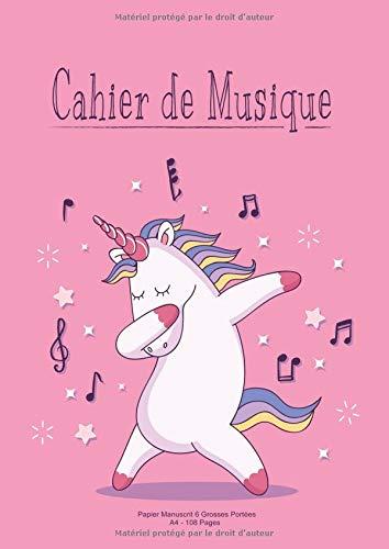 Cahier De Musique: Papier Manuscrit 6 Grosse Portées A4 108 Pages Pour Débutant - Licorne Rose par Musique Atom