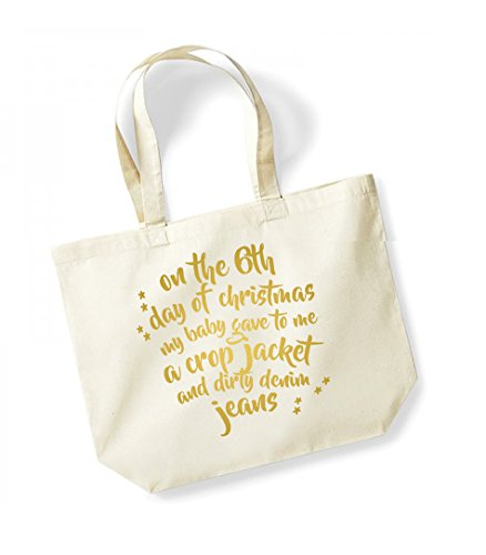 On the 6th Day of Christmas My Baby Gave to Me a Crop Jacket and Dirty Denim Jeans - Large Canvas Fun Slogan Tote Bag Natural/Gold