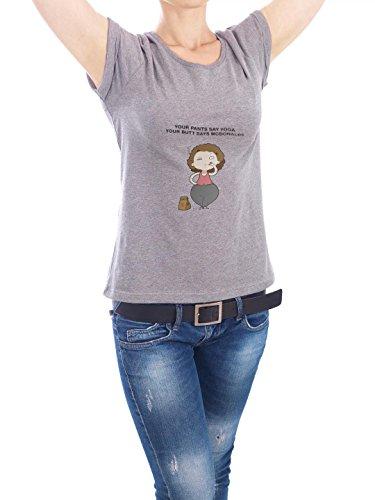 "Design T-Shirt Frauen Earth Positive ""your pants say"" - stylisches Shirt Comic von Lingvistov Grau"