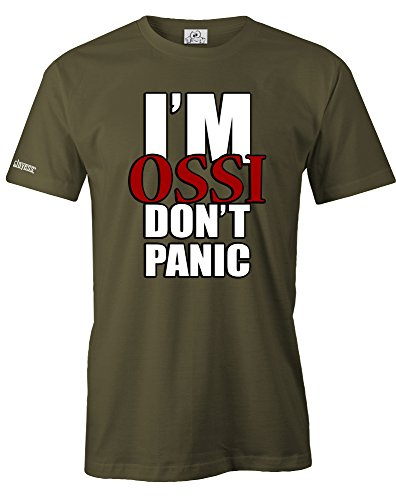 I´M OSSI DON´T PANIC - HERREN - T-SHIRT by Jayess Gr. S bis XXXL Army