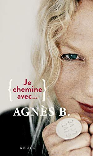 Je chemine avec Agnès B. par Agnes B.