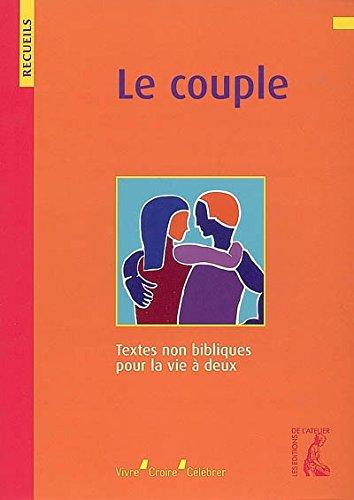 Le couple : Recueil de textes non bibliques pour la vie à deux