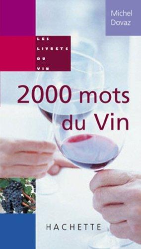 2000 mots du vin par Michel Dovaz