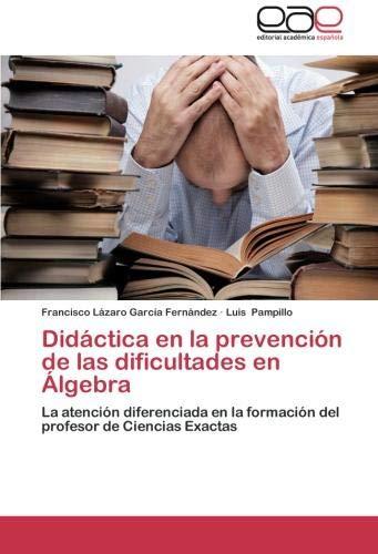 Didactica En La Prevencion de Las Dificultades En Algebra por Francisco L. Garc a. Fern Ndez