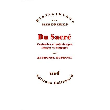 Du Sacré: Croisades et pèlerinages - Images et langages (Bibliothèque illustrée des histoires)