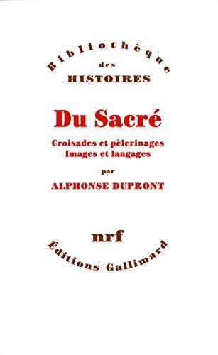 Téléchargez des livres électroniques gratuitement Du Sacré: Croisades et pèlerinages - Images et langages by Alphonse Dupront in French PDF ePub MOBI