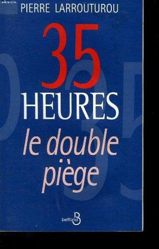 35 heures : Le double piège