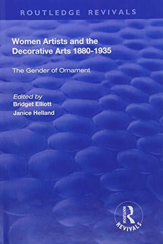 Women Artists and the Decorative Arts 1880-1935: The Gender of Ornament