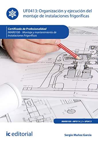 Organización y ejecución del montaje de instalaciones frigoríficas. IMAR0108 por Sergio Muñoz García