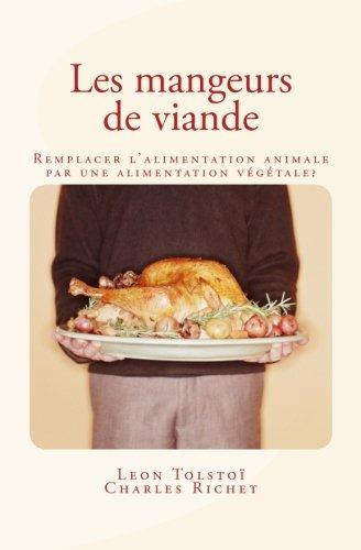 Les mangeurs de viande: Remplacer l'alimentation animale par une alimentation végétale ?