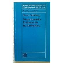 Niederländische Exulanten im 16. Jahrhundert (Schriften des Vereins für Reformationsgeschichte)